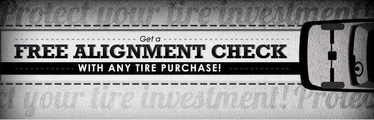 Protect your tire investment! Get a free alignment check with any tire purchase! Click here for a coupon.
